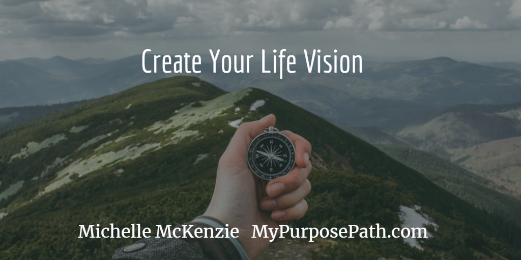 Creating Your Life Vision